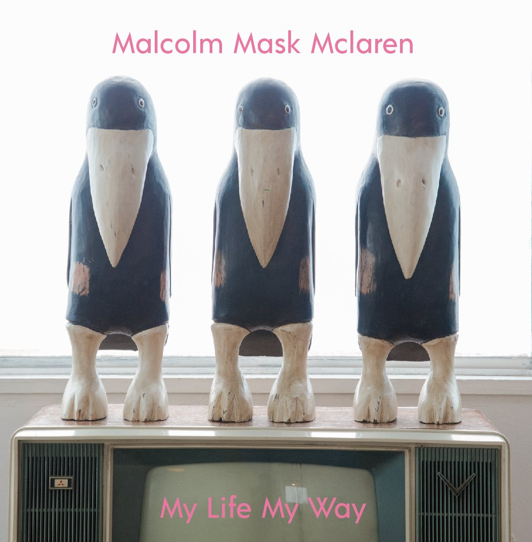 Malcolm Mask McLaren - My Life My Way